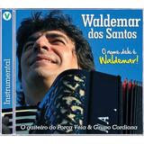 Cd   Waldemar Dos Santos   O Nome Dele É Waldemar