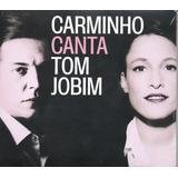 Cd  Carminho Canta Tom Jobim