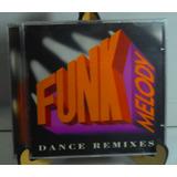 Cd  Funk Melody Dance Remixes Lacrado Fabrica Frestyler Raro