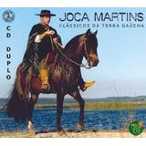Cd  Joca Martins  Clássicos Da Terra Gaúcha  Duplo