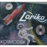 Cd  Larika     Kosmodisk    B141