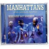 Cd  Manhattans And Gerald Alston   Kiss And Say Goodbye