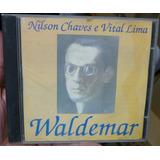 Cd  Nilson Chaves E Vital Lima   Waldemar       Frete Gratis