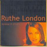 Cd  Ruthe  London     Bossa In Blues     B107