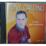 Cd  Tony Galdino     Véio Sem Vergonha