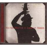 Cd  Victor Wooten   A Show Of Hands   1996   Compass Records