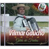 Cd  Vilmar Gaúcho Canta Gildo De Freitas