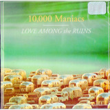Cd 10 000 Maniacs   Love Among The Ruins   Novo