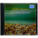 Cd 10 000 Maniacs Love Among The Ruins 1997 Bmg Lacrado