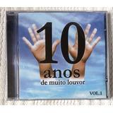 Cd 10 Anos De Muito Louvor Volume 1 Mkpublicitá 2002 Lacrado