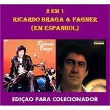 Cd 2 Em 1   Ricardo Braga E Fagner Em Espanhol