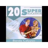 Cd 20 Super Sucessos Banda Calypso   Lacrado