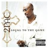 Cd 2pac Tupac Shakur Loyal To The Game Lacrado Importado