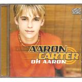 Cd Aaron Carter   Oh Aaron  part Nick Carter Backstreet Boys