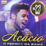 Cd Acácio O Ferinha Da Bahia