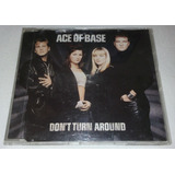 Cd Ace Of Base Don t Turn Around   Ep Single 1994 Importado