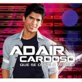 Cd Adair Cardoso   Que Se Dane O Mundo   2011
