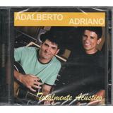 Cd Adalberto E Adriano   Totalmente Acústico
