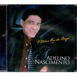 Cd Adelino Nascimento   O Eterno Rei Do Brega