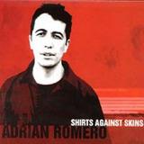 Cd Adrian Romero Shirts Against Skins