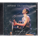 Cd Adriana Calcanhotto   Público