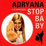Cd Adryana E A Rapaziada   Stop Baby