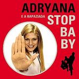 Cd Adryana E A Rapaziada Stop Baby   Sb