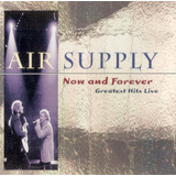 Cd Air Supply   Now And Forever   Greatest Hits Live   Novo