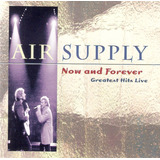 Cd Air Supply   Now And Forever   Greatest Hits Live