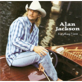 Cd Alan Jackson   Everything I Love   Novo