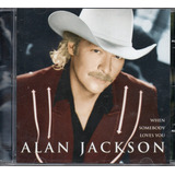 Cd Alan Jackson   When Somebody Loves You
