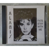 Cd Alanis Morissette   Fate Stay With Me
