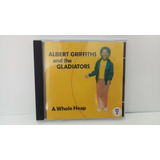 Cd Albert Griffiths And The Gladiators A Whole Heap 1994