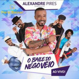 Cd Alexandre Pires   Cd O Baile Do Nego Veio Cd 2018