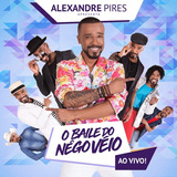 Cd Alexandre Pires   O Baile Do Nego Veio Ao Vivo