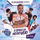 Cd Alexandre Pires O Baile Do Nêgo Véio Ao Vivo Novo Lacrado
