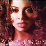 Cd Alexis Jordan Alexis Jordan