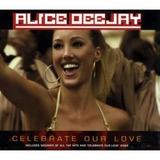 Cd Alice Deejay Celebrate Our Love Single