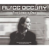 Cd Alice Deejay The Lonely One Single