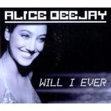 Cd Alice Deejay Will I Ever  Single