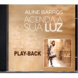 Cd Aline Barros   Acenda A Sua Luz   Playback