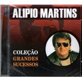 Cd Alipio Martins   Coleção Grandes Sucessos
