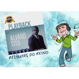 Cd Álvaro Tito   Reinas Em Glória   Playback  Novo Lacrado