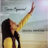 Cd Amanda Wanessa Serie Especial