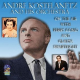 Cd André Kostelanetz On The Air With Perry Como And Gladys S