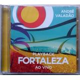 Cd André Valadão   Fortaleza   Playback Frete Grátis