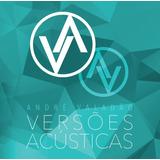 Cd André Valadão Versões Acústicas Lc90