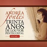 Cd Andréa Fontes 30 Anos De Louvor Pentecostal Vol 1