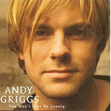 Cd Andy Griggs You Wont Ever Be Lonely  imp