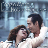 Cd Angela Maria & Nelson Gonçalves Ao Vivo   Digipack